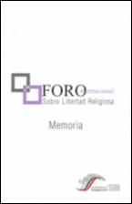 MEMORIA DEL FORO INTERNACIONAL SOBRE LIBERTAD RELIGIOSA