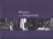 MÉXICO Y SU RELIGIOSIDAD