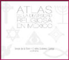 ATLAS DE LA DIVERSIDAD RELIGIOSA EN MEXICO